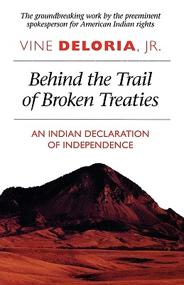 Behind the Trail of Broken Treaties By Deloria, Vine